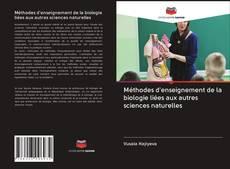 Méthodes d'enseignement de la biologie liées aux autres sciences naturelles kitap kapağı