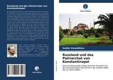 Buchcover von Russland und das Patriarchat von Konstantinopel