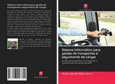 Capa do livro de Sistema informático para gestão de transportes e seguimento de cargas