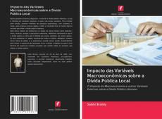 Copertina di Impacto das Variáveis Macroeconômicas sobre a Dívida Pública Local