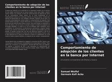 Buchcover von Comportamiento de adopción de los clientes en la banca por Internet