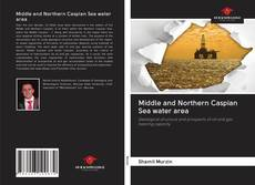Bookcover of Middle and Northern Caspian Sea water area
