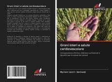 Bookcover of Grani interi e salute cardiovascolare