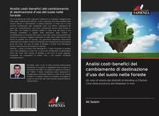 Copertina di Analisi costi-benefici del cambiamento di destinazione d'uso del suolo nelle foreste