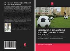 Capa do livro de UM MERCADO IMOBILIÁRIO E FUNDIÁRIO, UM FACTOR DE MUDANÇA