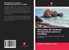 Copertina di Mercados de Carbono; Perspectivas para as Caraíbas