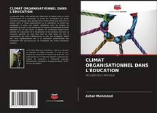 Borítókép a  CLIMAT ORGANISATIONNEL DANS L'ÉDUCATION - hoz