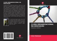 Capa do livro de CLIMA ORGANIZACIONAL NA EDUCAÇÃO