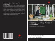 Bookcover of Teaching - Learning Process in Universities