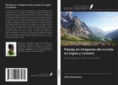 Borítókép a  Paisaje en imágenes del mundo en inglés y rumano - hoz