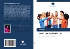 Bookcover of FRAU: DER FRONTSOLDAT