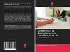 Bookcover of Características do desenvolvimento da capacidade de escrita