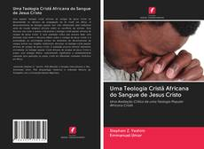 Copertina di Uma Teologia Cristã Africana do Sangue de Jesus Cristo