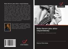 Boko Haram jako aktor niepaństwowy kitap kapağı