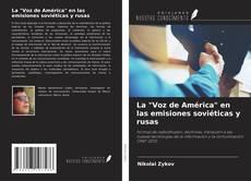 """Bookcover of La """"Voz de América"""" en las emisiones soviéticas y rusas"""