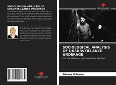 Bookcover of SOCIOLOGICAL ANALYSIS OF UNSURVEILLANCE UNDERAGE