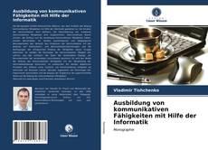 Capa do livro de Ausbildung von kommunikativen Fähigkeiten mit Hilfe der Informatik