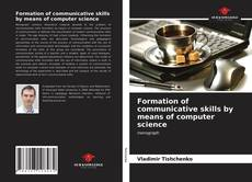 Обложка Formation of communicative skills by means of computer science