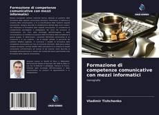 Bookcover of Formazione di competenze comunicative con mezzi informatici