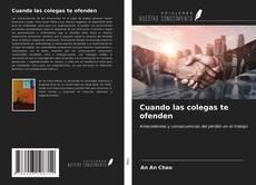 Capa do livro de Cuando las colegas te ofenden