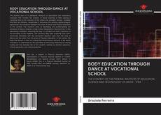 Bookcover of BODY EDUCATION THROUGH DANCE AT VOCATIONAL SCHOOL
