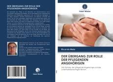 Bookcover of DER ÜBERGANG ZUR ROLLE DER PFLEGENDEN ANGEHÖRIGEN