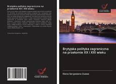 Brytyjska polityka zagraniczna na przełomie XX i XXI wieku kitap kapağı
