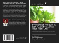 Buchcover von INVESTIGACIÓN FITOQUÍMICA DE LA PLANTA NYCTANTHES ARBOR TRISTIS LINN