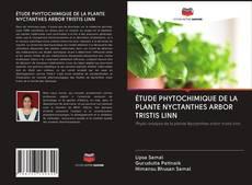 Buchcover von ÉTUDE PHYTOCHIMIQUE DE LA PLANTE NYCTANTHES ARBOR TRISTIS LINN