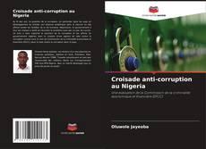 Couverture de Croisade anti-corruption au Nigeria