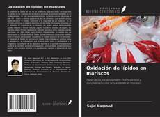 Bookcover of Oxidación de lípidos en mariscos