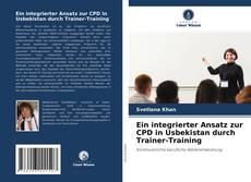 Portada del libro de Ein integrierter Ansatz zur CPD in Usbekistan durch Trainer-Training