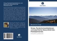 Обложка Stress, Persönlichkeitsfaktoren und psychische Gesundheit des Polizeipersonals