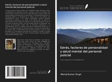 Copertina di Estrés, factores de personalidad y salud mental del personal policial