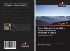 Обложка Stress, fattori di personalità e salute mentale tra il personale di polizia