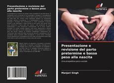 Capa do livro de Presentazione e revisione del parto pretermine e basso peso alla nascita