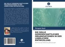 Buchcover von DIE ROLLE GEMEINSCHAFTLICHER ORGANISATIONEN IN DER LÄNDLICHEN ENTWICKLUNG