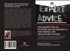 Bookcover of UNE ENQUÊTE SUR LES FACTEURS QUI INFLUENCENT LE NON-RESPECT DES OBLIGATIONS FISCALES
