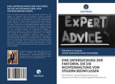 Bookcover of EINE UNTERSUCHUNG DER FAKTOREN, DIE DIE NICHTEINHALTUNG VON STEUERN BEEINFLUSSEN
