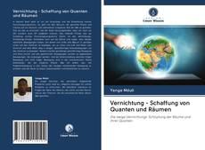 Copertina di Vernichtung - Schaffung von Quanten und Räumen