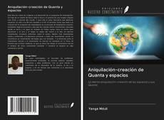 Capa do livro de Aniquilación-creación de Quanta y espacios