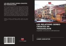 Buchcover von LES RELATIONS SERBO-CROATES EN YOUGOSLAVIE