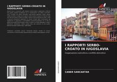 I RAPPORTI SERBO-CROATO IN IUGOSLAVIA的封面