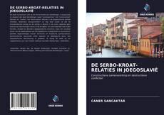 Buchcover von DE SERBO-KROAT-RELATIES IN JOEGOSLAVIË