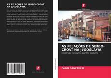 Buchcover von AS RELAÇÕES DE SERBO-CROAT NA JUGOSLÁVIA
