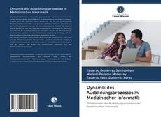 Capa do livro de Dynamik des Ausbildungsprozesses in Medizinischer Informatik