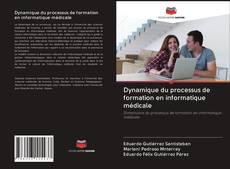 Bookcover of Dynamique du processus de formation en informatique médicale
