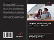 Dynamika procesu kształcenia w Informatyce Medycznej的封面