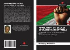 Обложка REVELATION ON SECRET OPERATIONS IN KATANGA