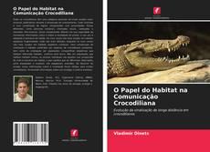 Bookcover of O Papel do Habitat na Comunicação Crocodiliana